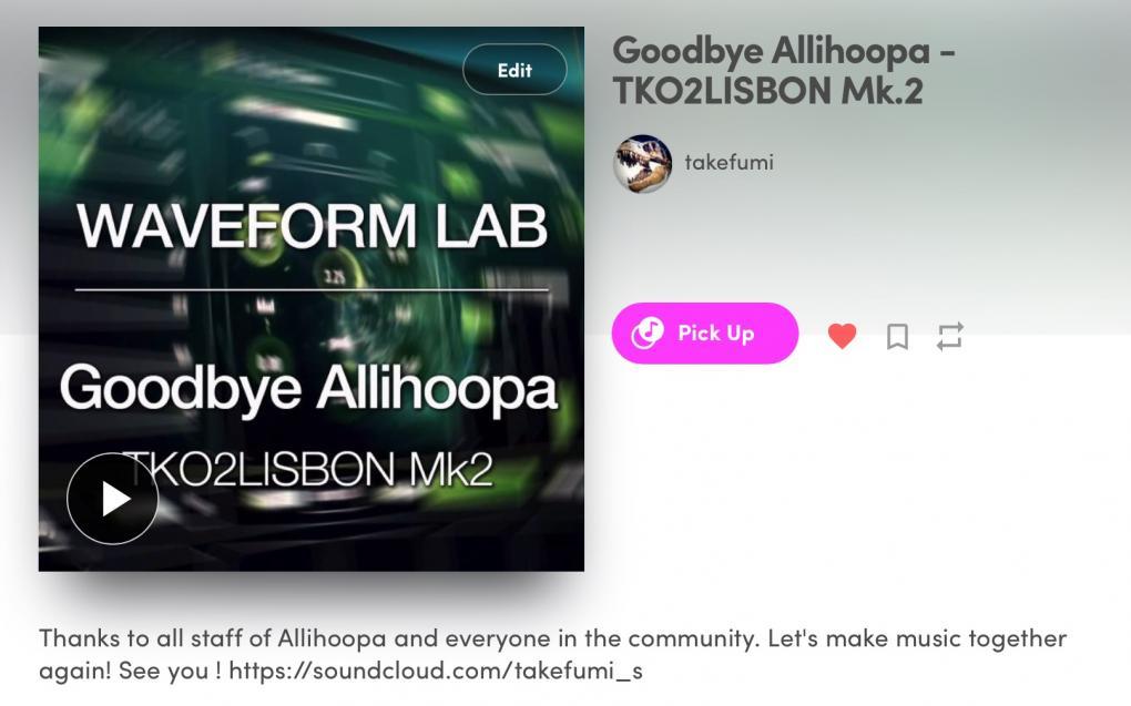 Goodbye Allihoopa, Thank you so much.